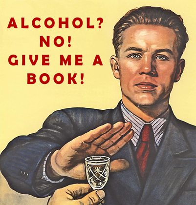 Alcohol? No! Give me a book instead!